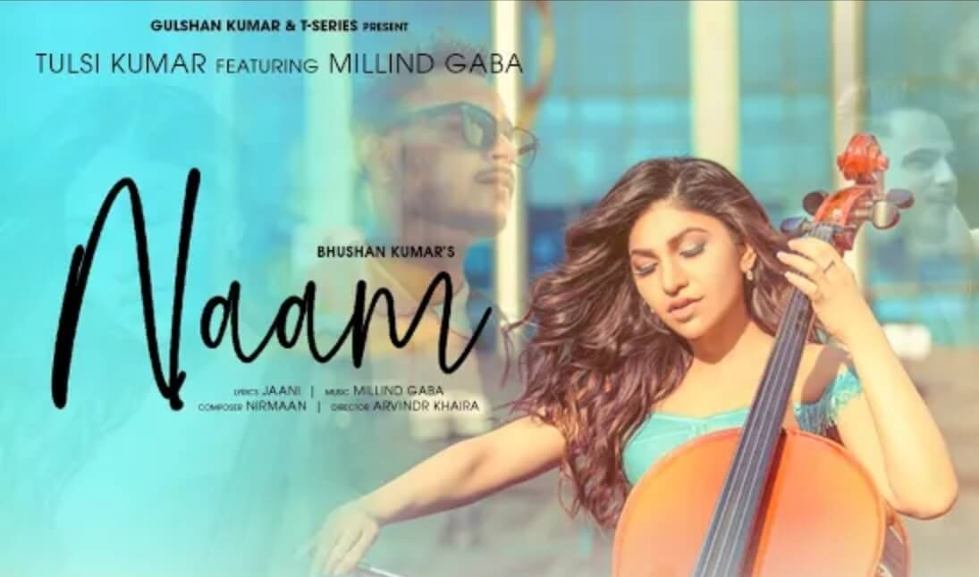 Naam song download by tulsi kumar and millind gaba